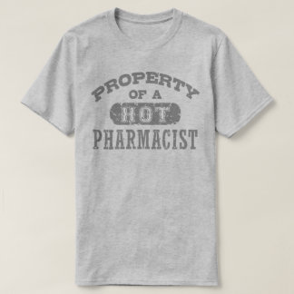 Property Of A Hot Pharmacist T-Shirt