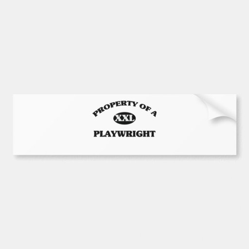 Property of a PLAYWRIGHT Bumper Sticker