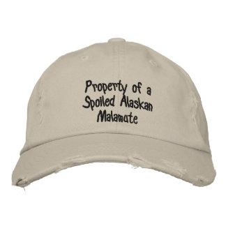 Property of a Spoiled Alaskan Malamute Hat Embroidered Baseball Cap