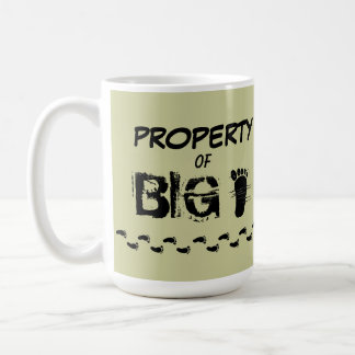 PROPERTY OF BIG FOOT mug