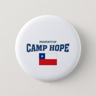 Property of Camp Hope, Chile 2 Inch Round Button