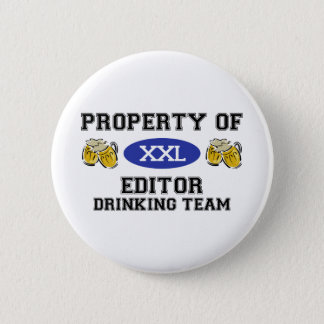 Property of Editor Drinking Team 2 Inch Round Button
