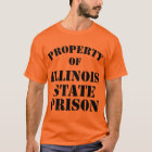 Property of Illinois State Prison T-Shirt