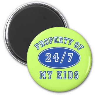 Property of My Kids 24/7 Tshirts, Hoodies 2 Inch Round Magnet