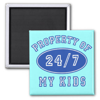 Property of My Kids 24/7 Tshirts, Hoodies Square Magnet