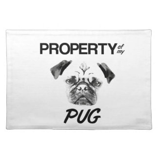 Property of my Pug Placemat