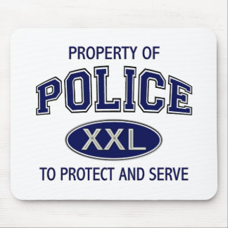 PROPERTY OF POLICE TO PROTECT AND SERVE MOUSE PAD