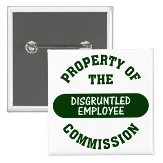 Property of the disgruntled employee commission 2 inch square button