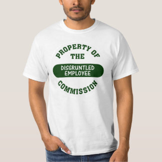 Property of the disgruntled employee commission T-Shirt