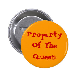 Property Of The Queen 2 Inch Round Button