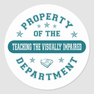 Property of the Teaching the Visually Impaired Dep Classic Round Sticker