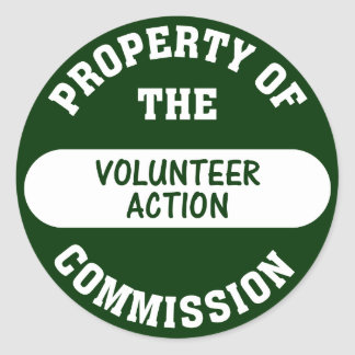 Property of the Volunteer Action Commission Round Sticker