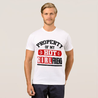 PROPERTY OH MY HOT GIRLFRIEND T-Shirt