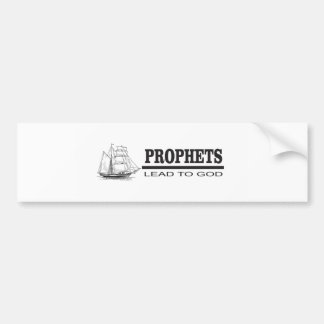 prophets lead to god bumper sticker