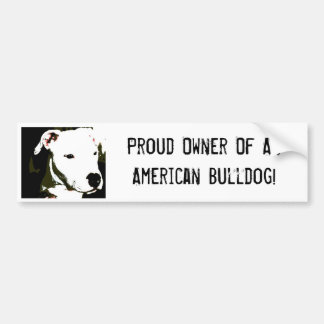 Propriétaire fier d'un bouledogue américain ! autocollant de voiture