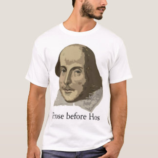 prose before hos T-Shirt