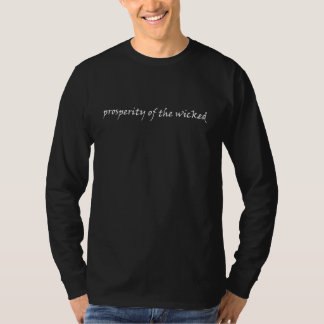 PROSPERITY OF THE WICKED TSHIRTS