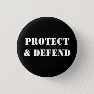 """PROTECT & DEFEND"" 1 INCH ROUND BUTTON"