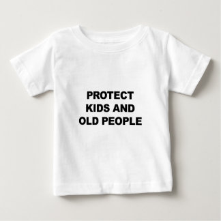 Protect Kids and Old People Baby T-Shirt