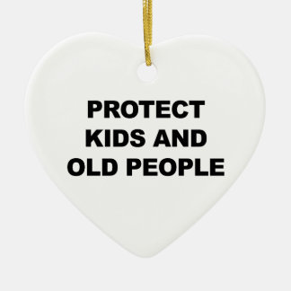 Protect Kids and Old People Ceramic Ornament