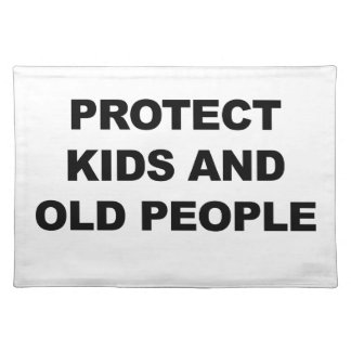 Protect Kids and Old People Placemat
