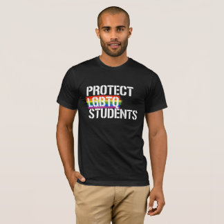Protect LGBTQ Students - - LGBTQ Rights -  -  T-Shirt