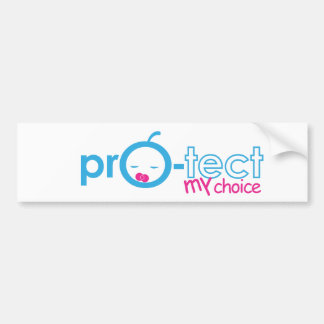 Protect My Choice! Bumper Sticker