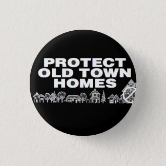 Protect Our Old Town Homes - Buttons