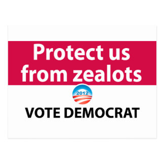 Protect us from Zealots: Vote Democrat Postcard