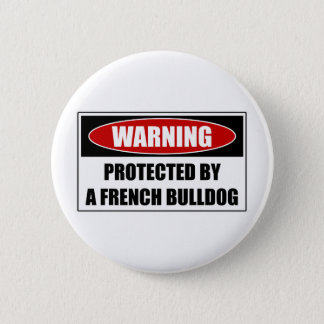 Protected By A French Bulldog 2 Inch Round Button