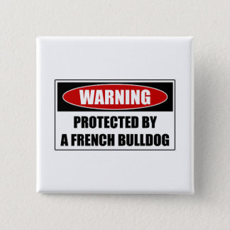 Protected By A French Bulldog 2 Inch Square Button
