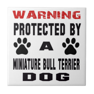 Protected By A Miniature Bull Terrier Dog Tiles