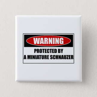 Protected By A Miniature Schnauzer 2 Inch Square Button