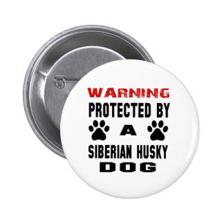 Protected By A Siberian Husky Dog 2 Inch Round Button