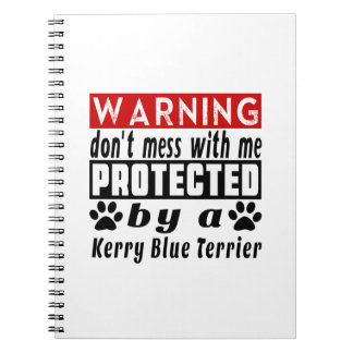 Protected By Kerry Blue Terrier Spiral Notebooks
