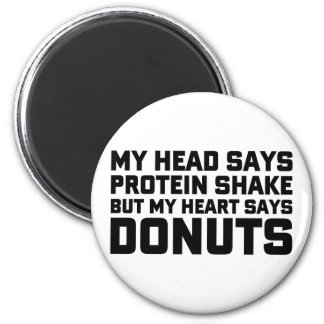 Protein Shake or Donuts 2 Inch Round Magnet
