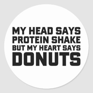 Protein Shake or Donuts Classic Round Sticker