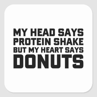 Protein Shake or Donuts Square Sticker