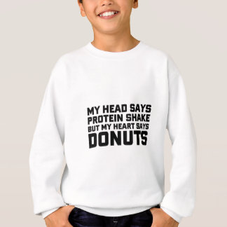 Protein Shake or Donuts Sweatshirt
