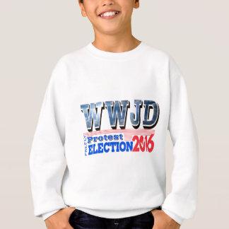 PROTEST election 2016 WWJD Sweatshirt