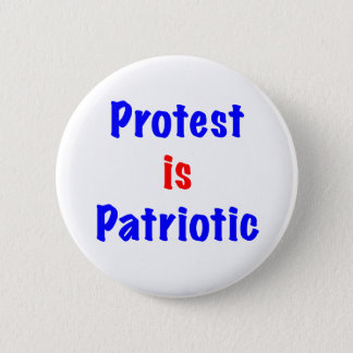 Protest is Patriotic 2 Inch Round Button