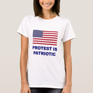 Protest is Patriotic T-Shirt