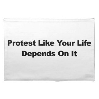Protest Like Your Life Depends On It Placemat