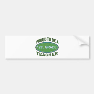 Proud 12th Grade Teacher Bumper Sticker