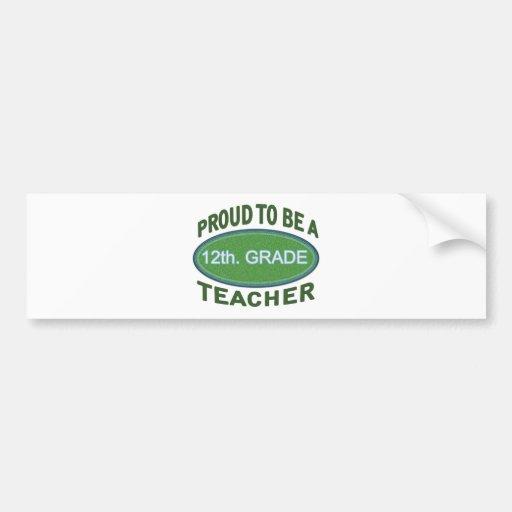 Proud 12th. Grade Teacher Bumper Sticker