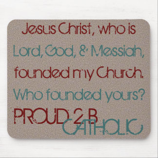 PROUD 2 B CATHOLIC - Mouse Pad- Burgundy/Teal/Grnt