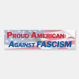 Proud American against fascism - flag Bumper Sticker