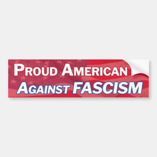 Proud American against fascism - red Bumper Sticker