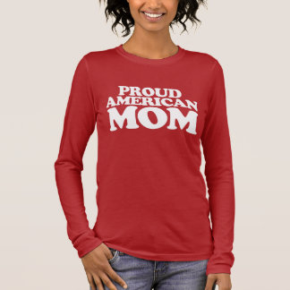 Proud American Mom 4th of july USA moms Long Sleeve T-Shirt