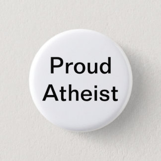 Proud Atheist 1 Inch Round Button